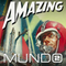 Amazing Mundo Stories - Episode 2: Time To Fuck Back, Nuke Them All.