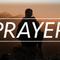 Prayer | Teach Us to Pray