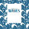 WAVES (Summer 2017)