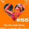 My Life Club Music Episode 55 (4.07.2016) [ #MLCM55 ]