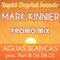 MARK KINNIER (UK) - LCS 'Aguas Blancas' Promo Mix (August 2013)