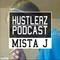 HUSTLERZ PODCAST #01 – MISTA J