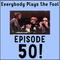 Everybody Plays the Fool, 50th Episode!