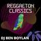 Reggaeton Classics - DJ Ben Boylan