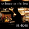 an hour at the bar #1 (4Q18)