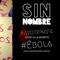 Sin Nombre - Ayotzinapa, Ébola y la miedo a la muerte