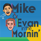 Mike and Evan in the Morning: 6/16/2018