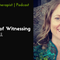 Episode 315: Clip: The Power of Witnessing. Trauma Therapist | 2.0 Member, Michelle Turnbull