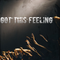 Got This Feeling