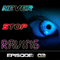Never Stop Raving - Episode 3
