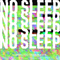 NO SLEEP Volume 1