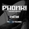 PHONK! Transmission #03 @ Fnoob Techno Radio - POWERED BY RESISTOHR – 21.05.18