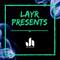 Layr Presents - Jay Hayton