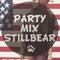 Stillbear - Party Mix #3