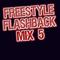Freestyle Flashback Mix 5