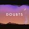 Doubts   Unbelief