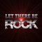 Let There Be Rock 1st July 2019
