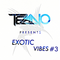 Exotic Vibes #3