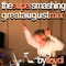 Super Smashing Great August Mix By Lloydi