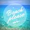 Beach Please #1 ( Reggaeton , R&B & Top 40 )