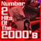 NUMBER 2 HITS OF THE 2000'S : 02 *SELECT EARLY ACCESS*