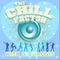 The Chill Factor - Session 75