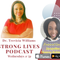 Strong Lives: Conversation with Dr. Trevicia Williams Feat Jacqueline M Robinson