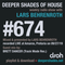 Deeper Shades Of House #674 w/ exclusive guest mix by BRETT DANCER