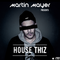 House Thiz Ep #007 With Martin Mayer