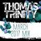 Thomas Trinity March 2017 Mix