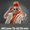 DJ Noodles - All Love To Alta mix