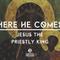 Here He Comes; Jesus the Priestly King |Pastor Nyron Burke