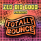 Zed Did Good (Totally Bounce Mix)