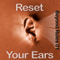Reset your Ears!