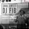 Soul Sweet #4 - DJ Fib (Tue 19 Feb 2019)