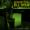 Songs For Idle Hour