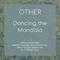 OTHER - Dancing the Mandala