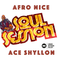 Ace Shyllon - Afro Nice - Soul Session VIP Mix