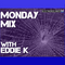 The Monday Mix feat. Eddie K 07/23/12