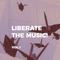 Input Selector Prezintă | Liberate the Music ! Vol.1