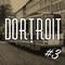 Dortroit Mixtape #3