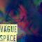 #2128: Vague Space