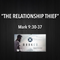 "MARKED Series- ""The Relationship Thief"" Mark 9:30-37"