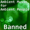 Ambient Music for Ambient People 25: Banned