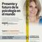 Presente y Futuro de la Psicología en el Mundo. Dra. Amanda Clinton