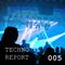 Techno Report 005 (June 2018)