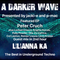 #220 A Darker Wave 04-05-2019, guest mix 2nd hr Lilianna Ka, feat EP 1st hr Peter Cruch
