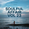 Soulful Affair Vol. 23