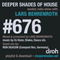 Deeper Shades Of House #676 w/ exclusive guest mix by RON DEACON
