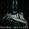 Jason Gray - Tech Mix 2006